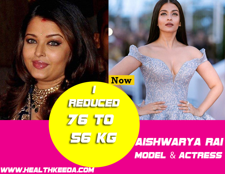 Aishwarya Rai Before and After Photo | Indian Celebrities Weight Loss