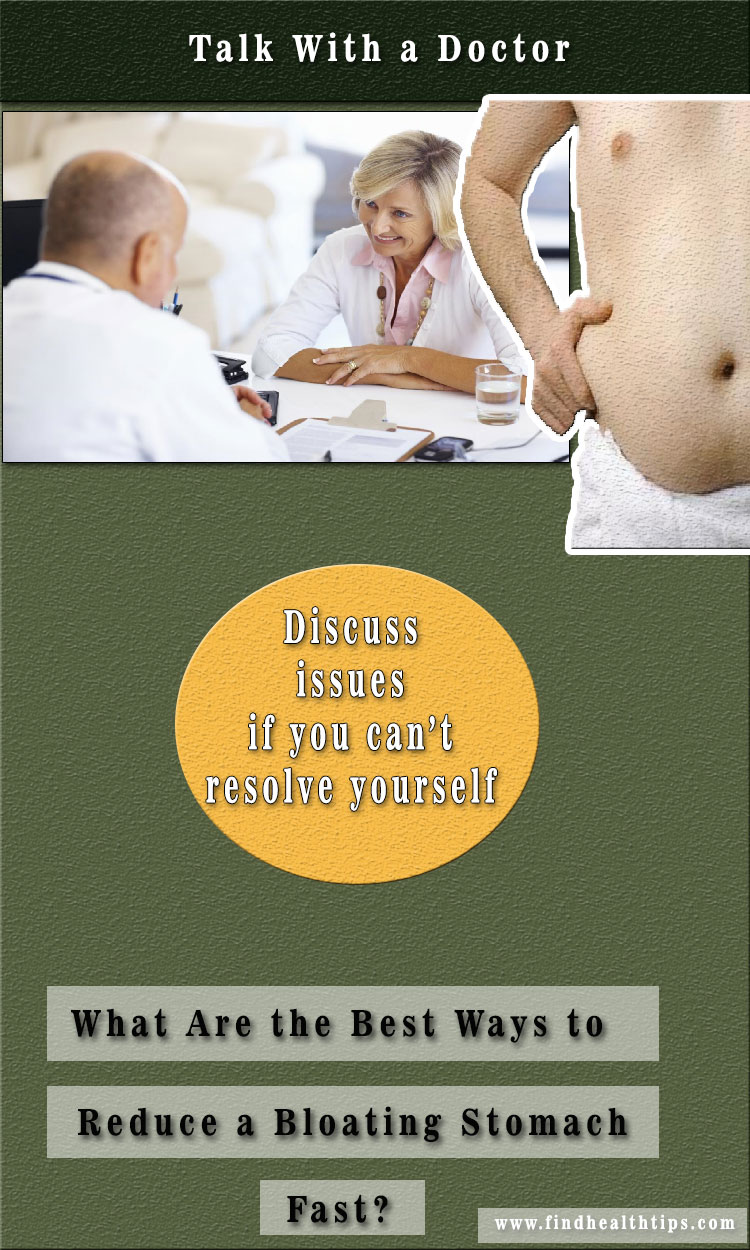 Talk with Doctor Foods Best Ways to Reduce a Bloating Stomach Fast