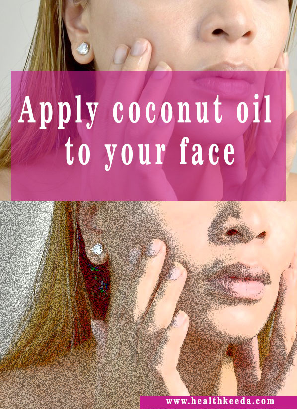 apply coconut oil face burn face fat naturally