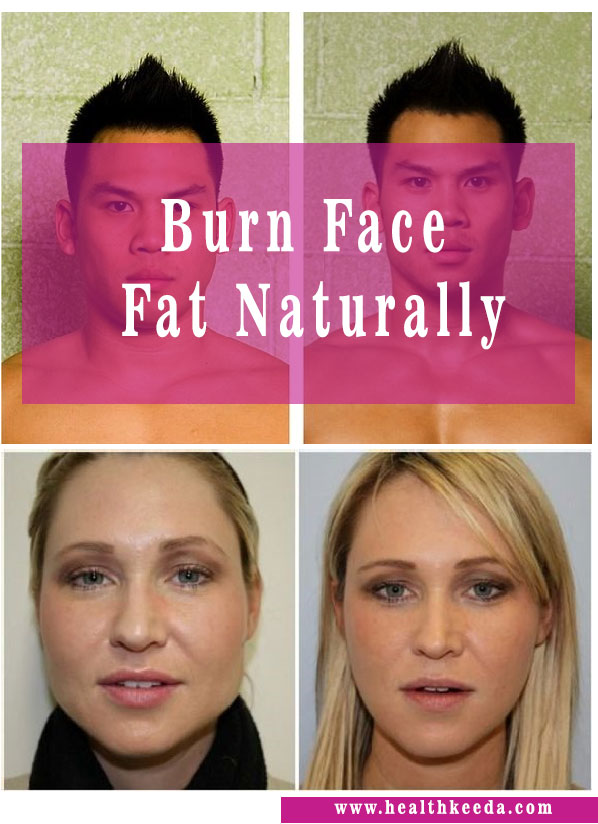 how to burn face fat naturally