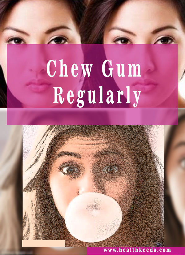 chew gum burn face fat naturally