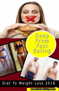 fast eating diet tips weight loss 2018