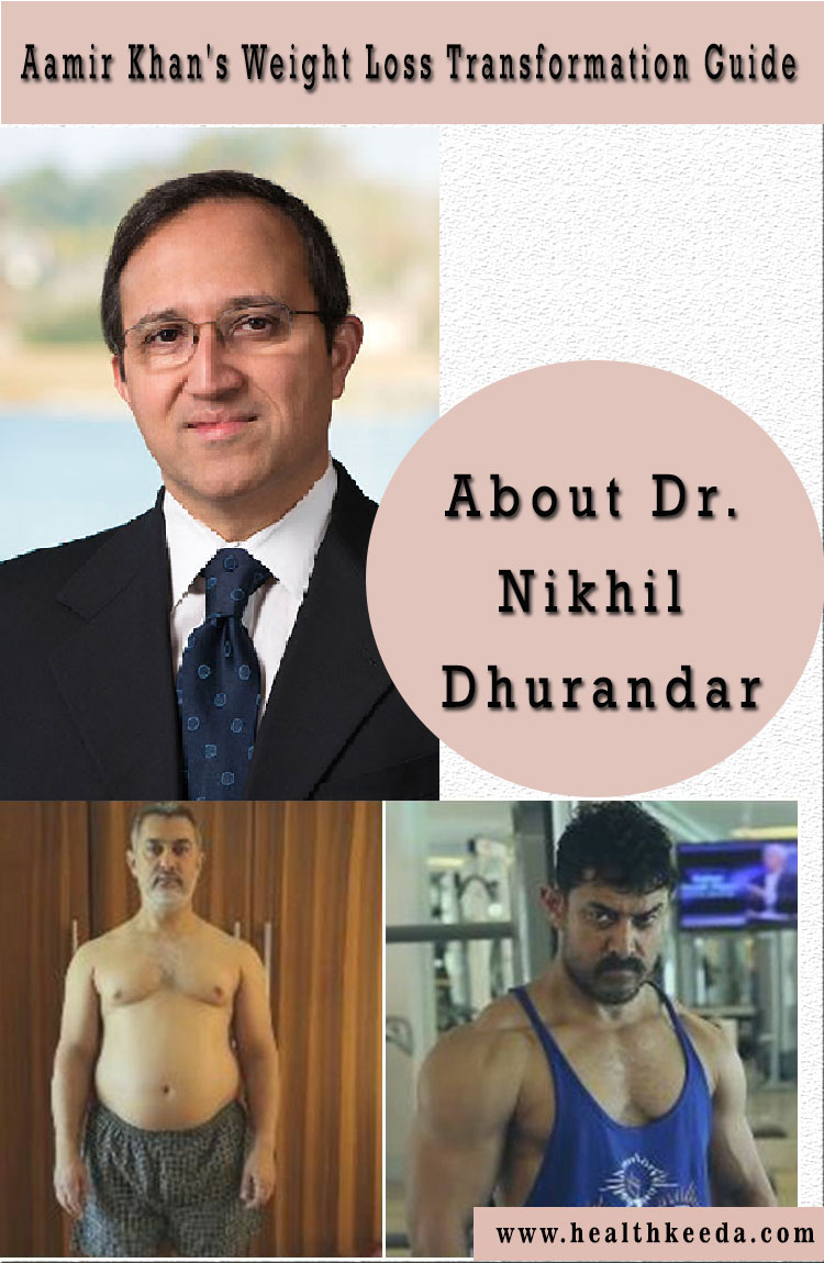 doctor nikhil dhurandhar aamir khan weight loss guide'